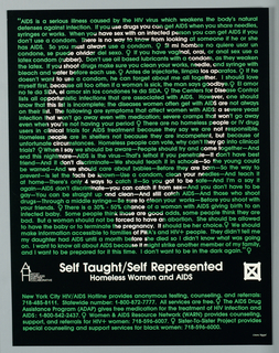Poster depicts female symbol in white made up of white text on a background of green text on a black ground. Below in white: Self Taught/Self Represented / Homeless Women and AIDS.