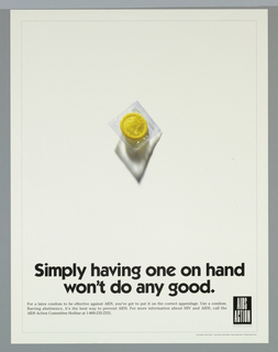 On white ground, a single yellow wrapped condom. Text in black: Simply having one on hand / won't do any good. For more information about HIV and AIDS, call the AIDS Action Committee Hotline at 1-800-235-2331.