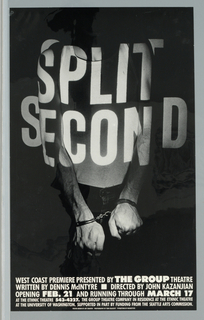 """Poster advertising Dennis McIntyre's """"Split Second"""" west coast premiere, opening at The Group Theatre.  Features frontally cuffed man, bare armed, with """"Split Second"""" projected across his upper arms and torso."""