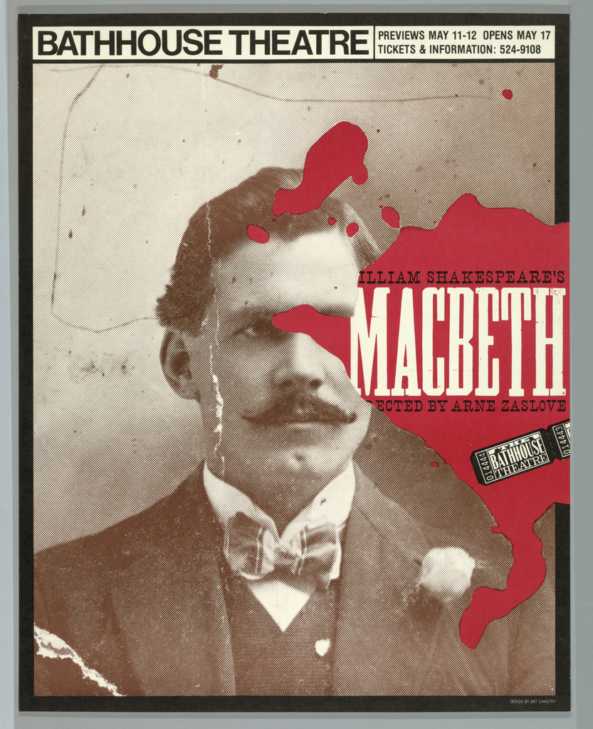 """Poster advertising Arne Zaslove's adaptation of Shakespeare's """"Macbeth"""", opening at the Bathhouse Theatre.  Features frontal portrait of a man in suit jacket, vest, and bowtie with a flower in his lapel.  He wears a moustache and looks out to the right.  The text of the title appears, at right center, within a pool of red blood situated over the man's image."""