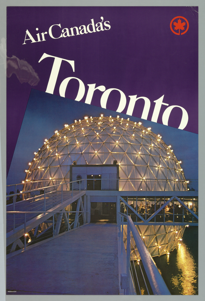 Against a purple background, a color photographic image of a lit geodesic dome at evening. Inside, people are seen. The entry ramps are rendered in purple and blue tones. The image juts into the poster design creating a right angle. At left center in large white letters above left edge of image reads 'Toronto', and at upper left 'Air Canada's' is placed at an oblique angle.