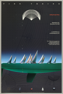 "Poster for an exhibition on sailing design. A line of sailboats appears across the center against a blue background that fades into the black background of the poster. The boats are positioned atop a large green hull, and a white circular net-like structure is positioned in the upper center portion. Pieces of sailing equipment line the lower margin. The exhibition title, ""Fine Tuning,"" appears along the upper margin in capital letters, and continues on the upper right portion, where the text reads, ""Sailing Design Today"" in red italics. Slightly darker black lines appear against the black background and suggest the structure of a sailboat."