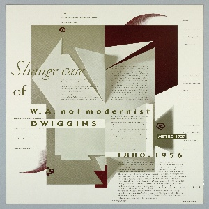 Poster graphics showing an open book with its pages cut into angular pieces, with text all over, some text in bold, author's quotes situated in the margins. Title in dark brown, upper section: Strange case / of / W. A. not modernist / DWIGGINS; white in brown box, lower right: METRO 1929 / [in brown:] 1880 – 1956 / [in black:] Caledonia 1939.