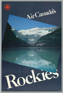 Against a dark blue background a color photographic reproduction of a view of snow capped Canadian Rockies with reflection in a lake. The photographic horizon line bisects the poster design at midpoint. Large white letters at upper right and across lower section spell out 'Air Canada's' and 'Rockies' at angles to the edges of the image.