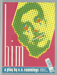"""Poster features a ben-day dotted face of a man in green and yellow on a pink ground with """"him"""" in white. Below, in white on blue: a play by e. e. cummings; details about tickets, and image of ticket stubs."""
