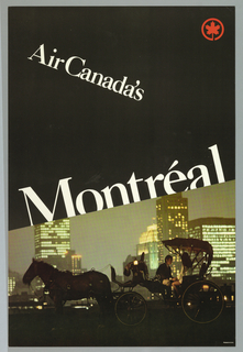 Against a black background, a color photographic reproduction of a man and woman in a horse drawn carriage is presented against an evening view of downtown Montréal. Large white letters spell 'Air Canada's' at upper section and 'Montréal' below image. The text is presented at oblique angles to the image.