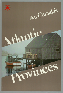 Against a brown-gray background a color photographic image of a fishing shanty on a pier with lobster traps and fishing boats moored in water. Image bisects the poster design in a wide band across the center of the sheet.  The words 'Atlantic' and ' Provinces' are imprinted in large white letters at top and bottom of image.  Also in large white letters at upper left quardrant, 'Air Canada's'.