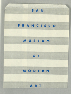 "Recto: Silver and white horizontal stripes with ""SAN/ FRANCISCO/ MUSEUM/ OF/ MODERN/ ART"" in blue on the silver horizontal stripes."
