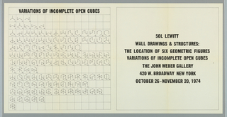 "Art exhibition poster featuring a grid with thirteen rows.  Within each grid unit is a geometric shape showing variations/permutations of drawing parts of an open cube; each variant is numbered by a fraction at the lower right.  At the right, centered, is black text stating artist name, exhibition title, gallery name and address.  On verso, there are six rectangular columns, each containing a diagram of a geometric shape and text for how to locate that shape on a wall.  From left to right, the shapes are: ""The Location of a Circle,""... a Triangle, .... a Square, ...a Rectangle,  ...a Trapezoid, and a Parallelogram. Verso: Across both havles of paper are six equally sized rectangles bearing diagram and text on how to locate on wall, respectively, a circle, a triangle, a square, a rectangle, a trapezoid, and a parallelogram."