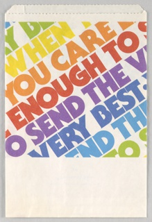 "The text ""When You Care Enough to Send the Very Best"" is repeated in thick, capital letters in rainbow colors in a diagonal direction. The text moves from left to right, and bottom to top, with only some of the words and letters from the phrase appearing on each line. A large white blank space appears at the bottom of the design. Verso: The design repeats, except for a blue crown logo that appears in the center of the bottom white section, with the word ""Hallmark"" printed in blue cursive letters directly below. Beneath ""Hallmark"" appears the phrase, ""When you care enough to send the very best,"" in smaller blue text."