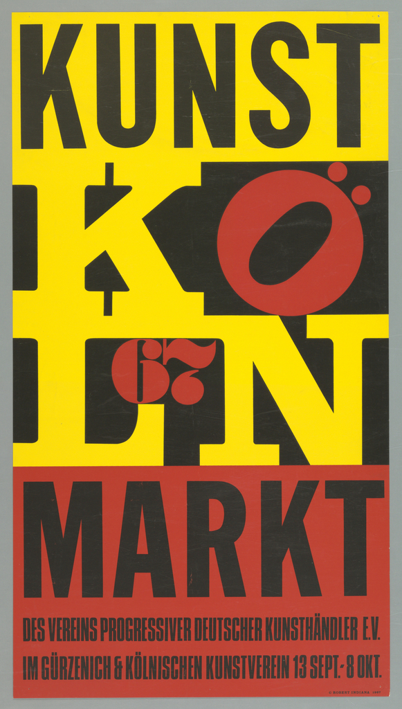 "Art exhibition poster with entire image made up of German text in yellow, black and red.  At top is  ""KUNST"" (Art); at center, KÖLN (Cologne) is arranged with KÖ on top of LN (like the shape of Indiana's LOVE sculpture of 1966). ""MARKT"" is below.  More text is at bottom."
