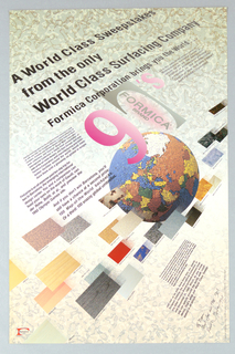 "The title, A World Class Sweepstakes  / From the only  / World Class Surfacing Company / Formica Corporation brings you the World, is presented in block letters set on an angle in the upper quadrant from left to right.  At center right a full color pixelated globe showing Europe is set below a pink and gray ""90s"" with the zero a variant on the Formica logo, bearing the brand name. Below th globe, streaching from lower left corner to center right are small rectangular examples of Formica brand surface patterns and laminates in a variety of colors. Text at left center, upper right and lower right give the teerms of the sweepstakes. A Formica surface pattern in gray, lavender and ochre serves as overall background."