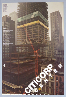 "A color photographic reproduction of the site of the Citicorp Center under construction under a gray sky. The steel framework of the central office tower dominates the sheet and extends off the shet at top. A red crane is at center. Street corner and older buildings at bottom center and right. One building presented is ""Di Palma"" English and French Antiques. The title, CITICORP / CENTER, is presented in white block letters at lower right corner. In white, number 1 at lower left edge. Section of text in black at upper left corner and another section below, in white. A white band streches across bottom edge of sheet."
