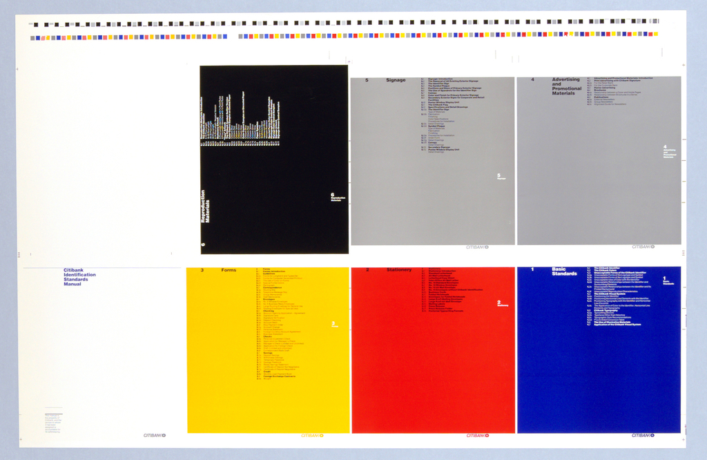 Uncut single sheet of pages of the Citibank Standards Manual. Recto: Six different colored layouts for Citibank's Identification Standards Manual arranged in two rows on a sheet. First Row: Number 6 is Reproduction Materials [white text on black]; Number 5 is Signage [black text on gray]; Number 4 is Advertizing and Promotion Materials [black text on silver]. Second Row: Number 3 is Forms [black text on yellow]; Number 2 is Stationary [black text on red]; and Number 1 is Basic Standards [white text on blue].In each, the chapter heading is on the left of the layout with table of contents at the right. Two double bands of color balance charts run across upper edge of sheet. CITIBANK and logo below each page layout in corresponding color. Imprinted in dark gray lower left: this manual is / the property of / Citibank, and the / person to whom / it has been  / assigned is / accountable for / its safekeeping. Verso: Four squares of color: gray / black / blue / red over a faded brown square.