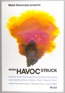 On white poster, a splotch of different colors. Below in black and light blue ink: WHEN HAVOC STRUCK / Events that shocked the world, and what / we learned from them. Host: Glenn Ford. Lower right Mobil logo.