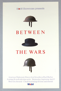 On white ground, a vertically-oriented design composed of two helmets surrounding a gentleman's black hat. In red text between the hats: BETWEEN / THE WARS; white block letters outlined in blue at upper center: Mobil Showcase presents
