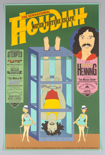 "Executed in Chwast's characteristic style, influenced by children's drawings and comic books, the brightly colored poster advertises the televised magic show of Doug Henning.  Across the upper section in yellow, red and black, the words ""The Sensational Houdini Water Torture Escape"" appear in a curvilinear banner on a green field.  In the center, the figure of Doug Henning is shown upside down in a clear tank of water wearing a yellow and red swimsuit and handcuffs. He is attended on either side by two small women wearing turquoise tutus, white top hats and heels and holding walking sticks. At right a portrait of Hennings in a tondo with a pink banner below reading in yellow letters: BY / DOUG / HENNIG / STARRING IN / ""THE MAGIC SHOW"" / ONE OF  BROADWAY'S / BRIGHTEST RECENT / HITS. On the lef,t a green banner with red and lavender letters:  ATTEMPTED / FOR THE FIRST TIME / ""LIVE"" / ON TELEVISION!!! / DURING THE / Mobil [logo shown] / SHOWCASE / PRESENTATION OF / ""THE WORLD OF / MAGIC"" / DECEMBER 26 / ON NBC AT 8PM EST. / SPECIAL GUEST STARS / ORSON WELLES / BILL COSBY / JULIE NEWMAR"