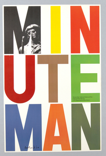 "Poster composed of three equal horizontal registers comprised of the letters of the word ""Minuteman."" Across the top: M I N; at center: U T E; at bottom: M A N. The M at upper left contains a black and white photographic reproduction of the face of the Minuteman commerative public sculpture of the same name.Each letter is is given a color as follows: I - yellow; N - scarlet red; U - red; T - brown; E - green; M - blue; A - red orange; N - forest green."