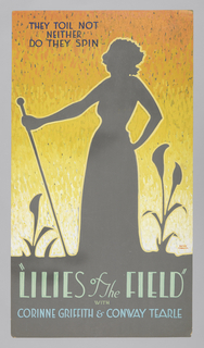 "Film poster with orange yellow ombre gradation in background. Depicts outlined female silhouette, holding a rod, beside lilies. Below, text in light green: ""LILIES of the FIELD""/ WITH/ Corrine  Griffith + Conway Tearle."