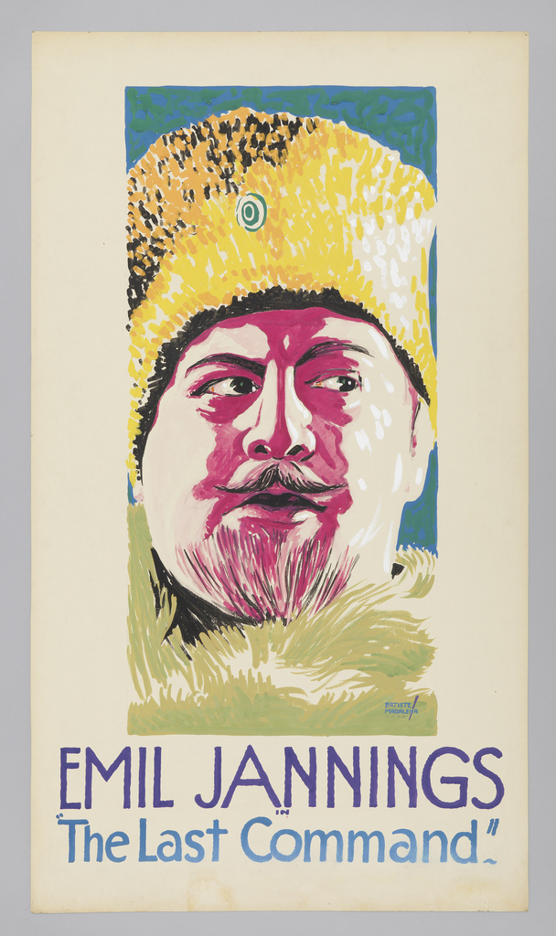 "The poster depicts the face of a man wearing a winter hat and a fur coat. Text in dark blue gouache, lower margin: EMIL JANNINGS / IN / [in light blue gouache] ""The Last Command."""