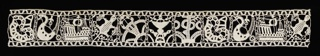 Lace band in which ships alternate with mythical sea creatures. With attached border of stylized heart-shaped forms, taken from design by Parasole of 1597.