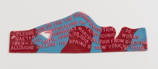 Flexible strip in red and blue resin, contoured edge at top, with invitation details to a Pesce show in raised pink lettering.