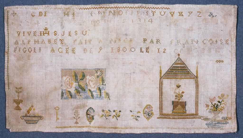 """Alphabet, numerals, flowers, altar, key and other motifs. Inscription """"Vive Jesu...""""  Signed """"Francoise Figoli.  Agee de 9 le 12 Octobre 1800."""""""