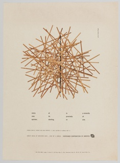 Advertisement for Container Corporation of America featuring artwork by Herbert Bayer containing a pile of overlapping and crossing sticks on the upper portion. Black text is printed across the lower portion. Far left: every / new / opinion,; center left: at / its / starting,; center right: is / precisely / in; far right: a minority / of / one. Printed in black, along the bottom: THOMAS CARLYLE (HEROES AND HERO WORSHIP, II, 1840, LECTURE IN LONDON, MAY 8.) / GREAT IDEAS OF WESTERN MAN...ONE OF A SERIES  CONTAINER CORPORATION OF AMERICA [followed by CCA logo].