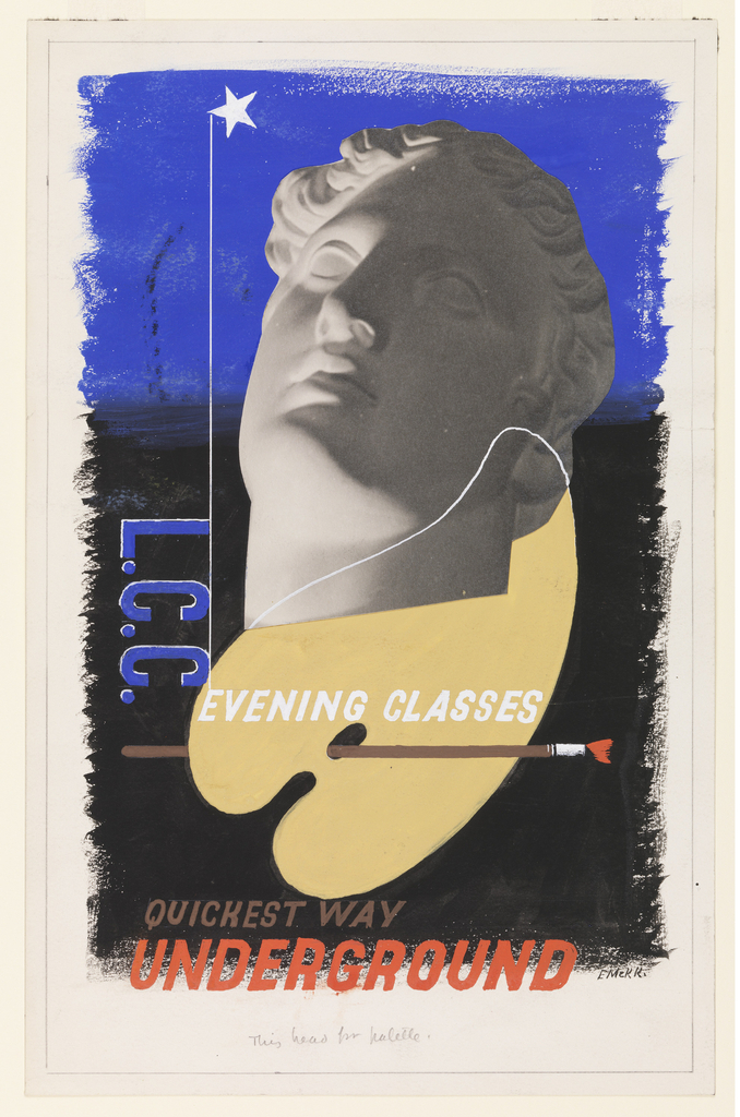 "Study for ""L.C.C. Evening Clasees, Quickest Way Underground"" poster. At center, the photograph of a classical head of Venus on a palette with brush. A white star, upper left. In the left margin, center, in blue lettering: L.C.C. [vertically]; superimposed over the palette, in white text: EVENING CLASSES; lower left, in gray: QUICKEST WAY; below in red: UNDERGROUND."