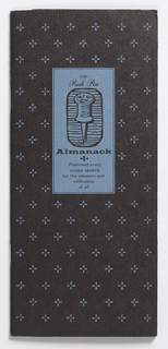 Small vertical pamphlet printed in black with touches of blue; 4 folios (16 pages); bound down center with three staples. Vertical blue rectangle contains a pushpin with a smiling face and printed text. Printed in black, within blue rectangle: The / Push Pin / Almanack / Published every / other month / for the pleasure and / edification of all, with personification of a push pin with woman's face at center.  On title page at top: The Push Pin / Almanack / Being the choicest morsels / of essential information / gathered for those persons / in the graphic arts