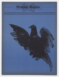 "Vertical rectangle. Four f. (2 sheets), folded and stapled to form broadside; intended as advertising promotion for Push Pin Studios designers; cover, imprinted upper center: The Push Pin Monthly Graphic [in fraktur font over calligraphic meandor design]; on cover below title: black bird in flight in watercolor style fills page.  Imprinted on inside pages, the essay ""Bertrand Russell: /  A Program of Steps / Towards Peace"" from ""Common Sense and Nuclear Warfare"" by Russell (1959); on back cover, publication information."