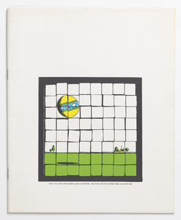 Vertical format. Twelve f. (3 sheets); front cover: bottom 3/5ths, mosaic-like image of small house and trees on horizon line with blue sky above and green below, a sun decorated as a beach ball in sky; same landscape is repeated again on inside front cover, inside back cover, and back cover, with sun moving progressively to right; parts of a William Wordsworth poem about nature and aging [title to be determined] imprinted under each so that last line of poem is under landscape on last page; imprinted on title page: The Push Pin Monthly Graphic [in fraktur font over calligraphic meandor design]; imprinted on inside folios, six excerpts from writings on childhood and children with citation information at end.