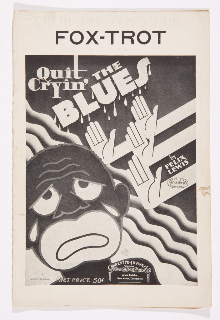 Sheet Music, Quit Cryin' the Blues: Fox-Trot, ca. 1931