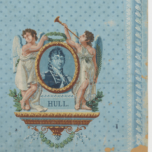 """Commemorates Commodore Isaac Hull and the battle between the """"Constitution"""" and the """"Guirriere"""". Portrait roundel of Hull at bottom, personifications of Victory and Fame on either side. Fame holds a laurel wreath over Hull's head, while Victory is playing a trumpet.  A scene of ships appears above this, near top. Blue ground diapered with six-point stars. Foliate or laurel bands along right and left margins."""
