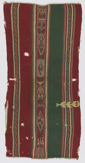 Section of rep strip with wide vertical bands of plain red or green alternating with three bands made up of stripes of white, green, pink, red, brown, and blue. Each multi-striped band with central fancy cloth warp-surfaced stripe; scroll in two outer ones, stylized figure on center one. Two plain selvages. Corded loom ending across the top, hand-sewn hem at bottom. Flat gold ornament in stylized plant form caught on right center.