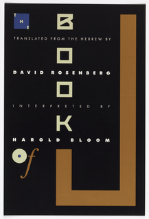 "Book jacket design for a translation of ""The Book of J."" On black ground, a bold typographical treatment of the book's title and co-authors. At right, a large, angular letter ""J"" in brown. At upper left, the word ""THE"" written diagonally in pale yellow letters within a blue square. Vertically, at center, the word ""BOOK"" in pale yellow with lines of text in between in white. At lower left, the word ""of"", the ""o"" a large pale yellow circle with a small blue dot, the ""f"" italicized in brown."