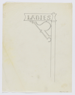 "Design for Ladies Restroom signpost to be executed in iron, the panel containing the word ""LADIES"" connected to the post by a ornamental bracket."