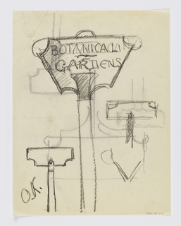 "Design for signpost to be executed in iron. Atop the post, a panel with the words ""BOTANICAL / GARDENS."" Additional sketches throughout sheet."