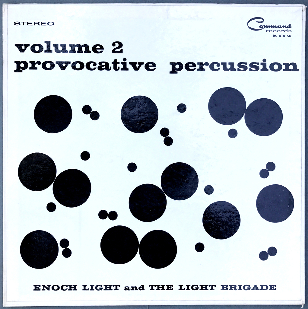 Album cover design by Josef Albers for Provocative Percussion, Volume 2, an album published/released by the Command Records label featuring the music of Enoch Light and the Light Brigade. Printed in black against a white background, at the top of the design: volume 2 / provocative percussion; across bottom: ENOCH LIGHT and THE LIGHT BRIGADE. The center of the design is filled with black circles of varying sizes randomly placed.