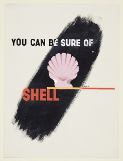 "Study for ""You Can Be Sure of Shell"" advertisement. At center, a white shell rests on top of a horizontal yellow line, which fades to red going left to right. Behind, a thick black brushstroke forms the background. At top, in black and white sans-serif type: YOU CAN BE SURE OF; at bottom, in red: SHELL."