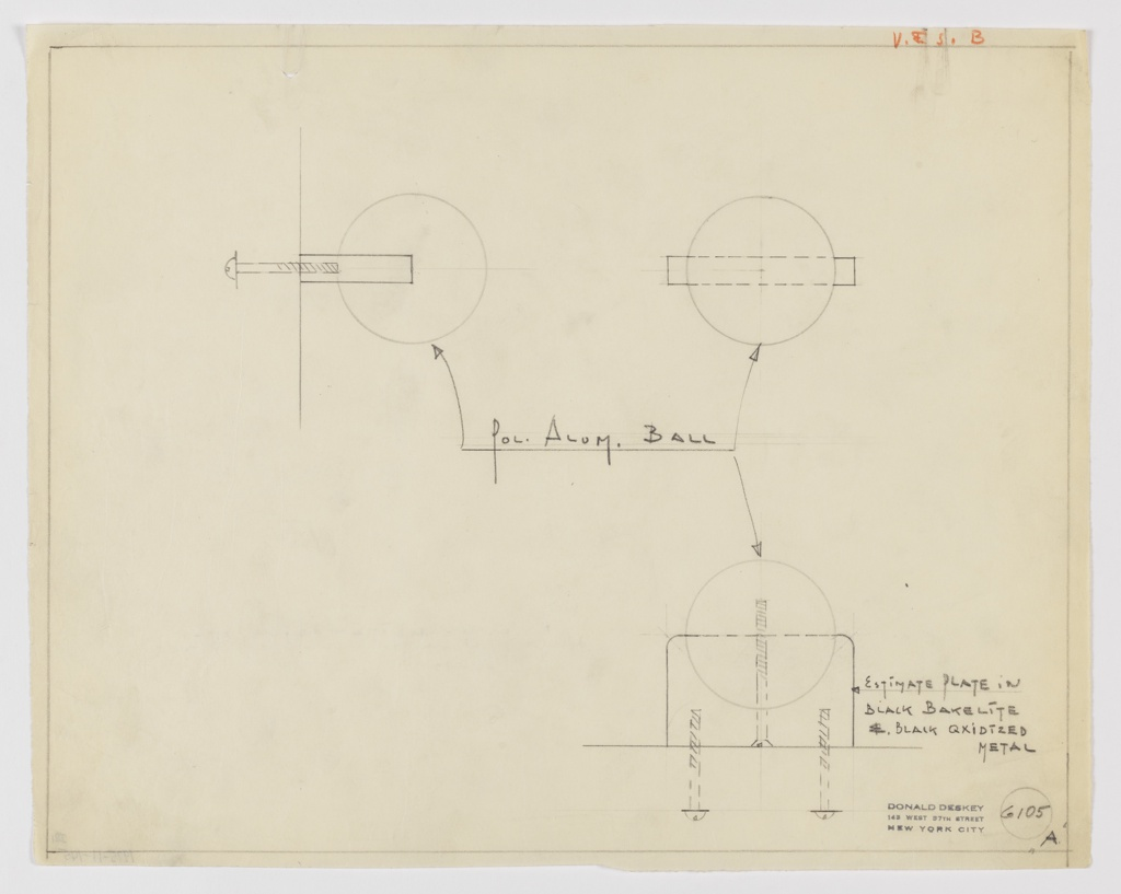 """Design for drawer pull in polished aluminum and black Bakelite and black oxidized metal seen in profile, front elevation, and plan. At left, profile shows how object would be screw-mounted to drawer or cabinet while above at right, front elevation describes relative width of sphere and its mount. Below, at right, plan further describes how sphere is screw-mounted to its base which is in turn mounted by two screws. Base is rectangular with curved outer corners. Margins ruled in graphite with object materials indicated in the same. In upper right corner red pencil inscription """"V.&S."""" indicates design for Valentine & Seaver. Inscribed with Deskey No. 6105."""