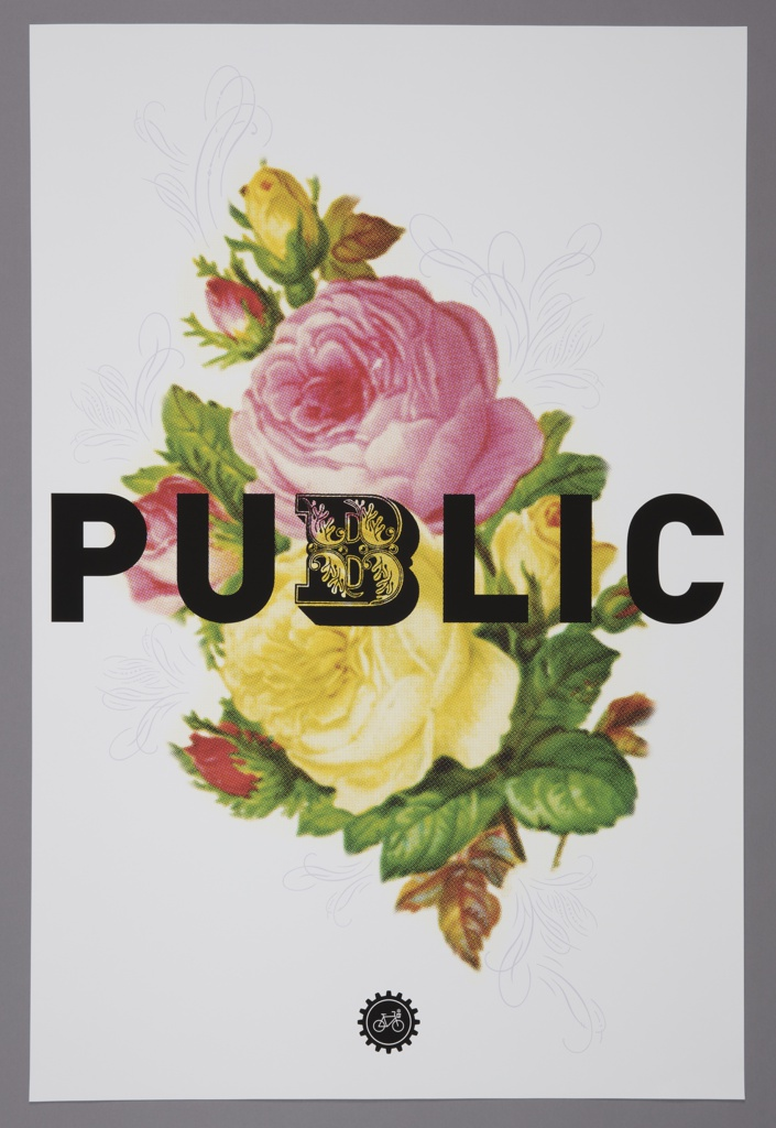 "A bouquet of pixelated pink and yellow flowers framed by green leaves appears at the center of the poster, roughly filling a lozenge shape against a white background. ""PUBLIC,"" written in black caps, appears horizontally across the center of the poster, filling its width. The letter ""B"" at the midpoint is embellished with foliate decoration in white. The Public Bikes logo appears as a small black circle at the center of the lower margin."