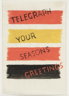 Design for a British General Post Office advertisement. Red, yellow, and black horizontal stripes with text in black and orange, running diagonally across poster: TELEGRAPH / YOUR / SEASONS / GREETINGS.