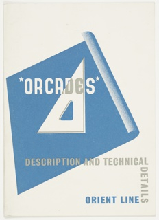 Single-folded brochure with technical details for the Orient Line's R.M.S. Orcades. On front cover, white set triangle tool resting on blue paper that curls up slightly on the right side. In white and grey text, center: [star] ORCADES [star], in grey and blue: DESCRIPTION AND TECHNICAL / DETAILS [vertically] / ORIENT LINE. On back cover, horizontal blue stripe along fold, on white ground. Text in gray and white, lower center: THE NEW ORIENT LINER [STAR] ORCADES.