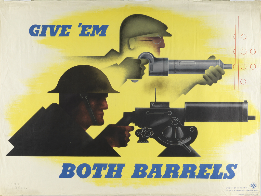"A side profile of two men.  The man above is wearing a work hat and glasses using a rivet gun.  The bottom man is a soldier using a machine gun. Starting from the upper left corner: ""Give 'em/ Both Barrels"" in blue text."