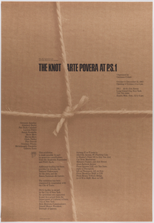 Poster is designed as though it is a package that has been tied with twine. Written in black ink across poster: P.S.1, The Institute for Art / and Urban Resources, Inc. presents / THE KNOT ARTE POVERA AT P.S.1 [information about exhibition throughout].