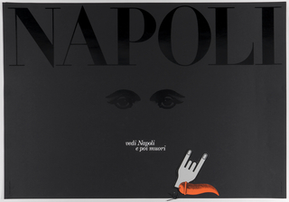 On black ground, black text: NAPOLI / [black eyes]; in white text: vedi Napoli / e poi muori. Lower right, a hand in horn gesture.