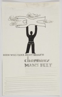 Study for a Charnaux Man's Belt advertisement. At top half, a figure rendered in silhouette (with corset belt indicated in white), stands facing frontally, holding a second figure (rendered in black outline) horizontally above their head. The figure in the sky is surrounded by wispy clouds. Below, the advertising slogan in black text: MEN WHO CARE ABOUT HEALTH / charnaux / MAN'S BELT. Below, lines indicating a placeholder for copy.