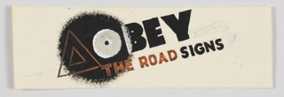 Design for a poster, likely for a transportation agency. At left, two nested, orange triangles rendered in outline superimposed over a black circle and a white letter O which begins the word: OBEY [remainder of the word in black]. Adjacent, rendered in outline and then crossed out: THE. Below, in orange and black lettering: THE ROAD [orange] SIGNS [black].