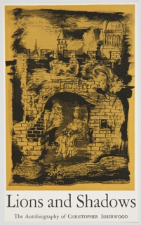 Cover design or sample page for Christopher Isherwood's book, Lions and Shadows, published by the Hogarth Press. Two figures walk out of a courtyard, through a large brick gate, inscribed with the date 1675 at the top. In the background, the tops of buildings and spires can be seen peeking above the gate. The image is depicted in black, and shaded in yellow. Below the image, in black text across the bottom: Lions and Shadows / The Autobiography of Christopher Isherwood.